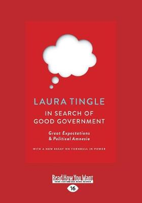 In Search of Good Government: Great Expectations & Political Amnesia (Paperback)