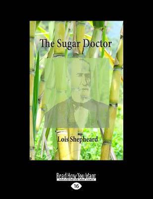 The Sugar Doctor: The Story of Dr Alexander Skinner (Paperback)