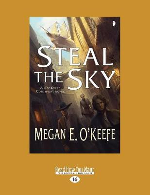 Steal the Sky: A Scorched Continent Novel (Paperback)
