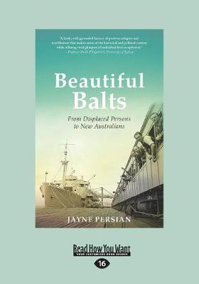 Beautiful Balts: From displaced persons to new Australians (Paperback)