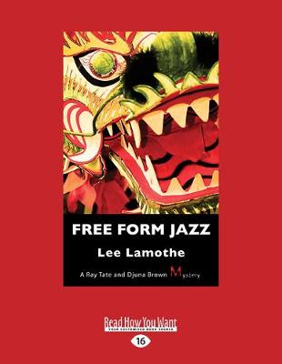 Free Form Jazz: A Ray Tate and Djuna Brown Mystery (Paperback)