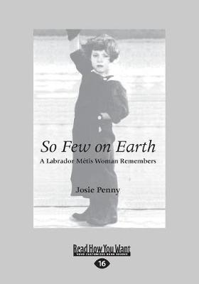 So Few on Earth: A Labrador Metis Woman Remembers (Paperback)