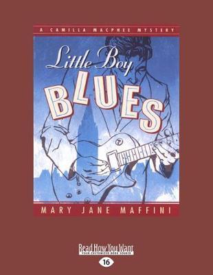 Little Boy Blues: A Camilla MacPhee Mystery (Paperback)