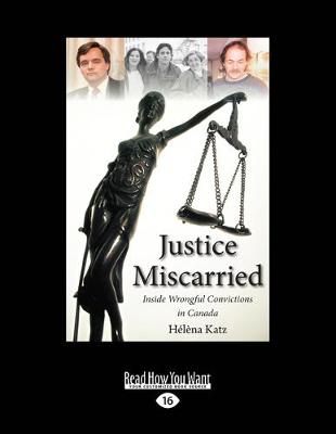Justice Miscarried: Inside Wrongful Convictions in Canada (Paperback)