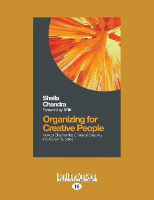 Organizing for Creative People: How to Channel the Chaos of Creativity into Career Success (Paperback)