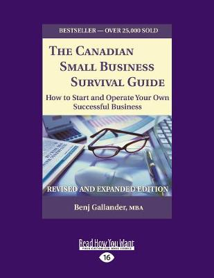 The Canadian Small Business Survival Guide: How to Start and Operate Your Own Successful Business Revised and Expanded Edition (Paperback)
