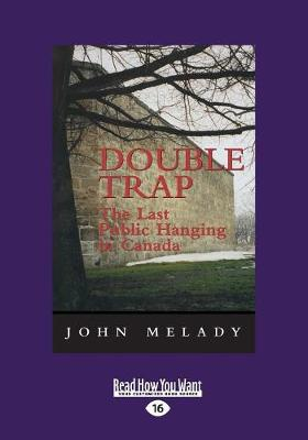 Double Trap: The Last Public Hanging in Canada (Paperback)