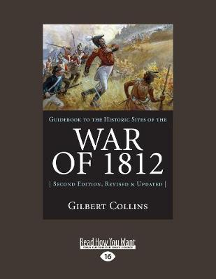Guidebook to the Historic Sites of the War of 1812: 2nd Edition, Revised and Updated (Paperback)