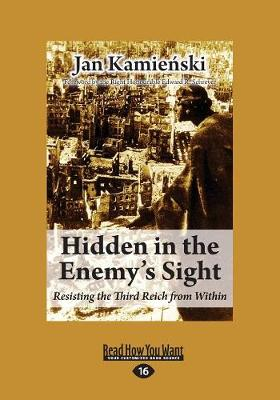 Hidden in the Enemy's Sight: Resisting the Third Reich from Within (Paperback)