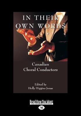 In Their Own Words: Canadian Choral Conductors (Paperback)
