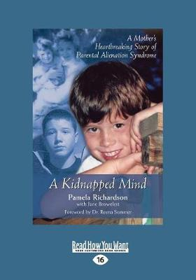 A Kidnapped Mind: A Mother's Heartbreaking Story of Parental Alienation Syndrome (Paperback)