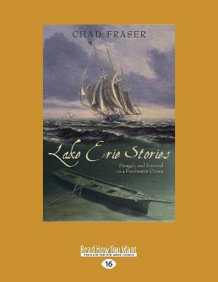 Lake Erie Stories: Struggle and Survival on a Freshwater Ocean (Paperback)