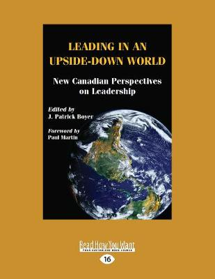 Leading in an Upside-Down World: New Canadian Perspectives on Leadership (Paperback)