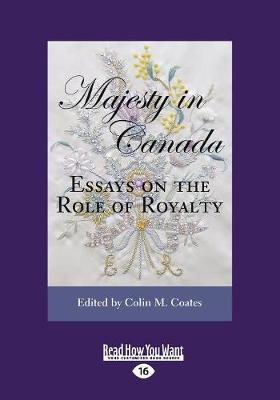 Majesty in Canada: Essays on the Role of Royalty (Paperback)