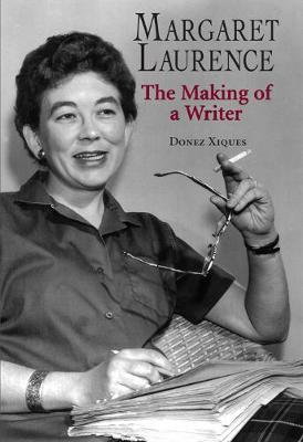 Margaret Laurence: The Making of a Writer (Paperback)