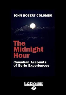 The Midnight Hour: Canadian Accounts of Eerie Experiences (Paperback)