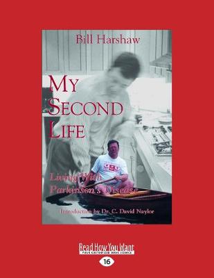 My Second Life: Living with Parkinson's Disease (Paperback)