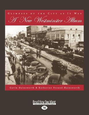 A New Westminster Album: Glimpses of the City As It Was (Paperback)
