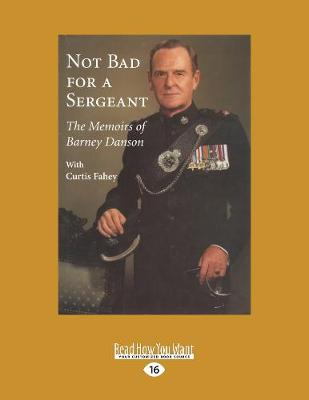 Not Bad for a Sergeant: The Memoirs of Barney Danson (Paperback)