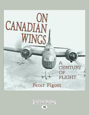 On Canadian Wings: A Century of Flight (Paperback)