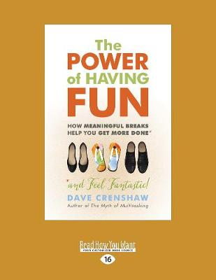 The Power of Having Fun: How Meaningful Breaks Help You Get More Done (Paperback)