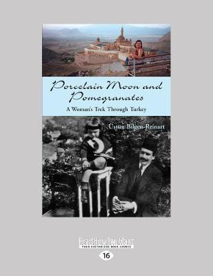 Porcelain Moon and Pomegranates: A Woman's Trek Through Turkey (Paperback)