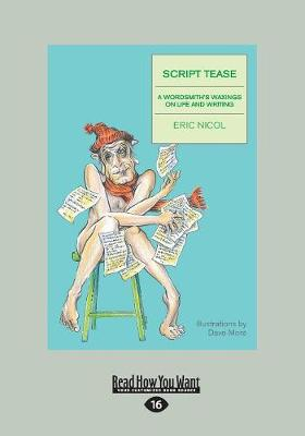 Script Tease: A Wordsmith's Waxings on Life and Writing (Paperback)