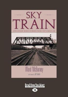 Sky Train: And other Ward Stories from CBC's Fresh Air (Paperback)