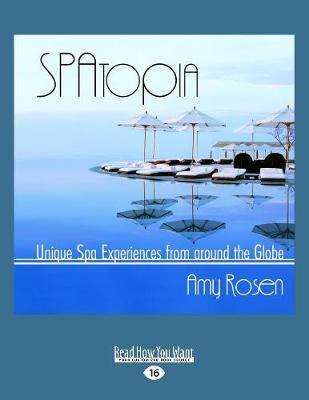 SPAtopia: Unique Spa Experiences from Around the Globe (Paperback)