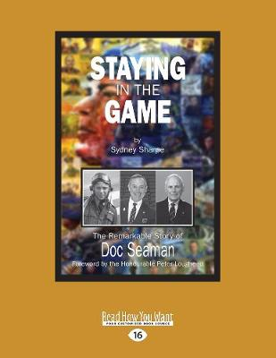 Staying in the Game: The Remarkable Story of Doc Seaman (Paperback)