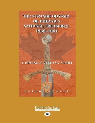 The Strange Odyssey of Poland's National Treasures, 1939-1961: A Polish-Canadian Story (Paperback)