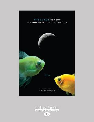 The Cloud Versus Grand Unification Theory: Poems (Paperback)