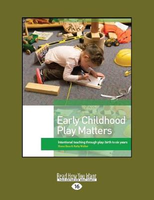 Early Childhood Play Matters: International Teaching Through Play: Birth to six Years (Paperback)
