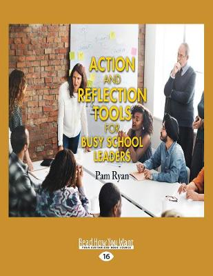 Action and Reflection Tools for Busy School Leaders (Paperback)