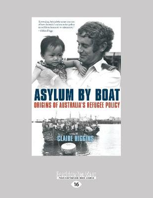 Asylum by Boat: Origins of Australia's refugee policy (Paperback)