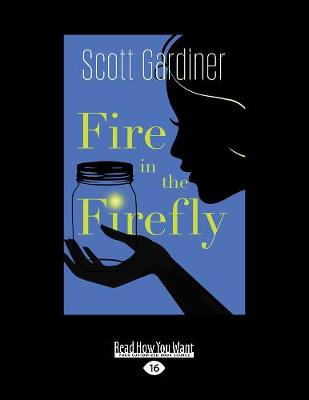 Fire in the Firefly (Paperback)
