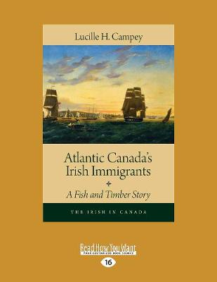 Atlantic Canada's Irish Immigrants: A Fish and Timber Story (Paperback)