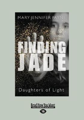 Finding Jade: Daughters of Light (Paperback)