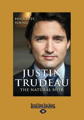 Justin Trudeau: The Natural Heir (Paperback)