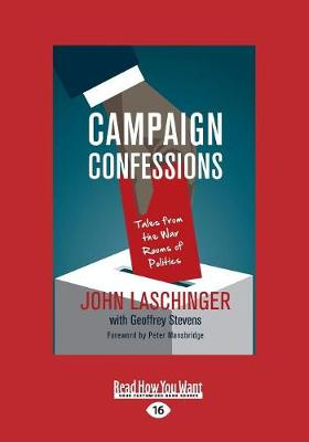 Campaign Confessions: Tales from the War Rooms of Politics (Paperback)