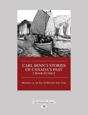 Carl Benn's Stories of Canada's Past 2-Book Bundle: Mohawks on the Nile / Historic Fort York (Paperback)