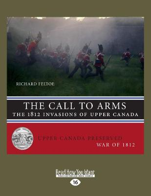 The Call to Arms: The 1812 Invasions of Upper Canada (Paperback)