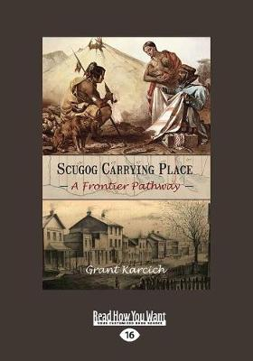 Scugog Carrying Place: A Frontier Pathway (Paperback)