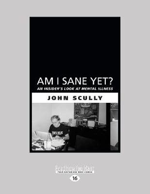 Am I Sane Yet?: An Insider's Look at Mental Illness (Paperback)