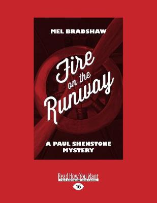 Fire on the Runway: A Paul Shenstone Mystery (Paperback)