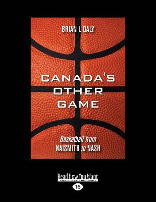 Canada's Other Game: Basketball from Naismith to Nash (Paperback)