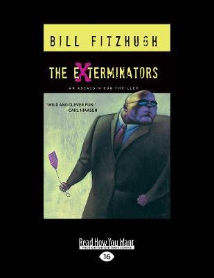 The Exterminators: An Assassin Bug Thriller (Paperback)