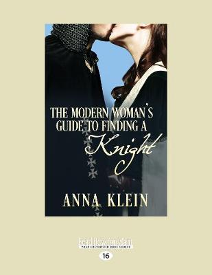 The Modern Woman's Guide to Finding a Knight (Paperback)