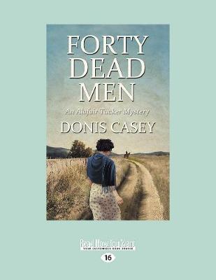 Forty Dead Men: An Alafair Tucker Mystery (Paperback)