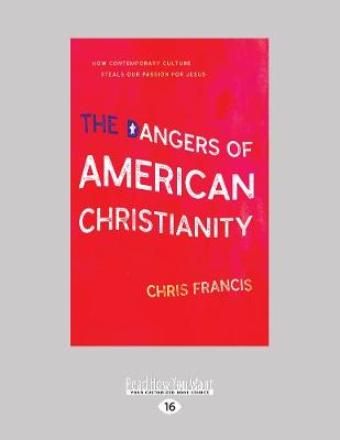 The Dangers of American Christianity (Paperback)